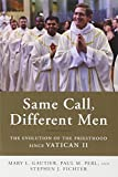 img - for Same Call, Different Men: The Evolution of the Priesthood since Vatican II book / textbook / text book