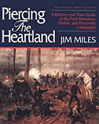 Piercing the Heartland: A History and Tour Guide of the Tennessee and Kentucky Campaigns (Civil War Campaigns Series)