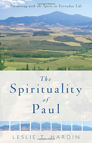 The Spirituality Of Paul: Partnering With The Spirit In Everyday Life