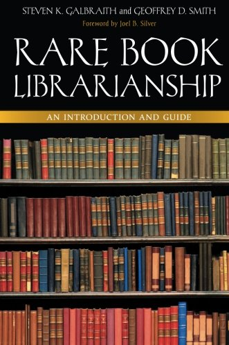 (Rare Book Librarianship: An Introduction And Guide)