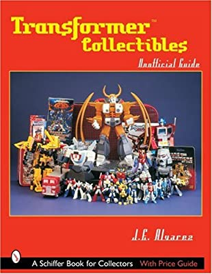 Transformers Collectibles: Unofficial Guide (Schiffer Book for Collectors)