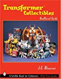 Transformers*tm Collectibles: Unofficial Guide (Schiffer Book for Collectors)