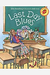 Last Day Blues (Mrs. Hartwell's Class Adventures) by Danneberg, Julie (2006) Paperback Paperback