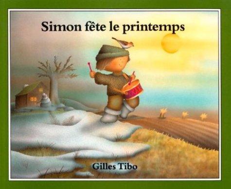 Simon fete le printemps - Gilles Tibo