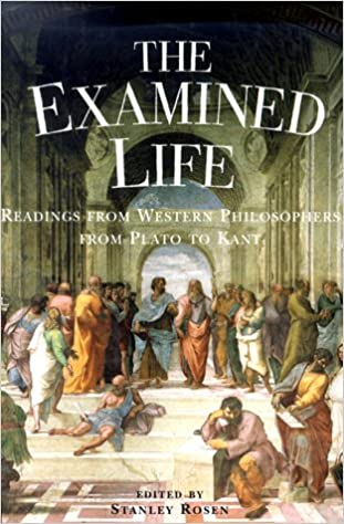 The Examined Life >> The Examined Life Readings From Western Philosophers From