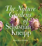 The Nature Gardens of Sebastian Kneipp