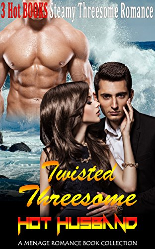 Twisted Threesome: Hot Husband: A Menage Romance Book Collection