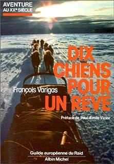 Dix chiens pour un rêve, Varigas, François
