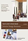 img - for How to Start a Home-Based Interior Design Business (Home-Based Business Series) book / textbook / text book