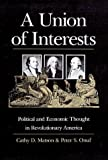 img - for A Union of Interests: Political and Economic Thought in Revolutionary America book / textbook / text book
