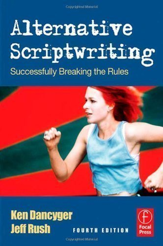 Alternative Scriptwriting: Rewriting the Hollywood Formula: Successfully Breaking the Rules by Dancyger, Ken, Rush, Jeff 4 edition (2006) by Focal Press