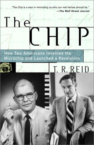 The Chip: How Two Americans Invented the Microchip and Launched a -