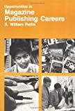 Opportunities in Magazine Publishing Careers, S. William Pattis, 0844281794
