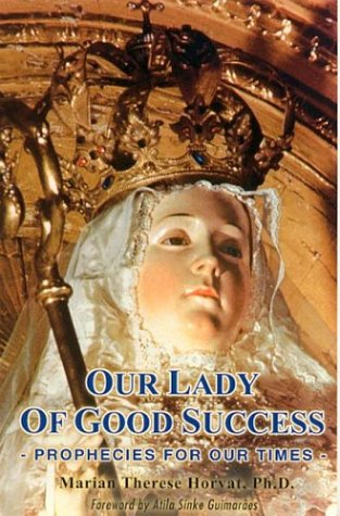 Our Lady of Good Success: Prophecies for Our Times (Our Lady Of Good Success Statue For Sale)