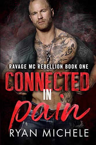 Connected in Pain (Ravage MC Rebellion Series Book One) by [Michele, Ryan]