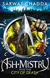 Ash Mistry and the City of Death (The Ash Mistry Chronicles)