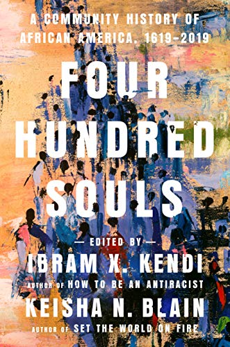 Book Cover: Four Hundred Souls: A Community History of African America, 1619-2019