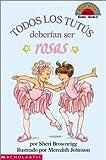 Todos los Tutus Deberian Ser Rosas, Sheri Brownrigg, 0439259851