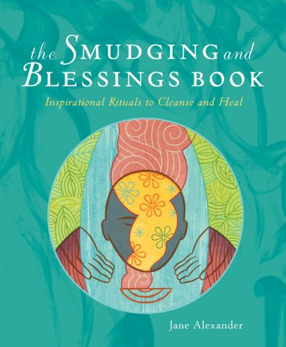 The Smudging and Blessings Book