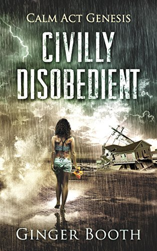 Civilly Disobedient (Calm Act Genesis Book 1) by [Booth, Ginger]