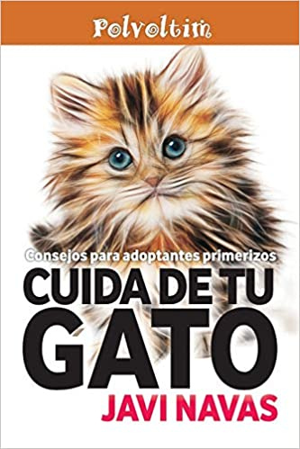 Cuida de tu gato. Consejos para adoptantes primerizos: Volume 4 Polvoltim. Vida sana: Amazon.es: Javi Navas: Libros