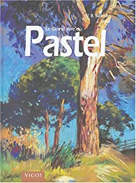 Le Grand livre du Pastel par Jordi Vigué