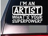 I'm an artist sticker decal *E169* paintbrush paint canvas draw