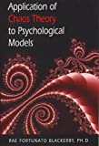 Application of Chaos Theory to Psychological Models, Blackerby, Rae F., 0963288539