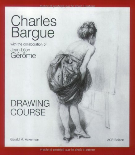 Charles Bargue and Jean-Leon Gerome: Drawing Course by Gerald M. Ackerman (2007-10-31)