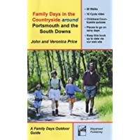 Family Days in the Countryside Around Portsmouth and the South Downs (A family days outdoor guide)