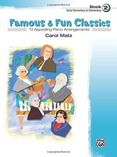 Famous & Fun Classic Themes, Bk 2: 13 Appealing Piano Arrangements
