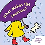What Makes the Seasons?, Megan Montague Cash, 067003598X