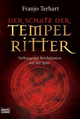 Der Schatz der Tempelritter: Verborgenen Reichtümern auf der Spur