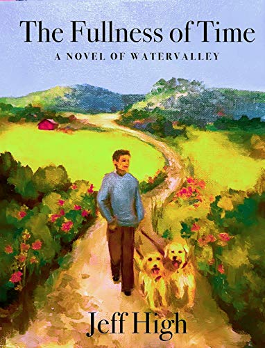 The Fullness Of Time: A Novel Of Watervalley (Watervalley Books Book 4)