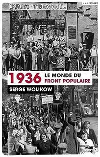 1936, le monde du Front populaire, Wolikow, Serge
