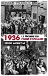 1936, le monde du front populaire par Wolikow