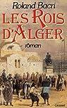 Les rois d'Alger par Bacri