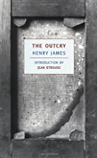 By Henry James The Outcry (New York Review…