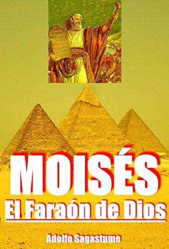 Moiss, el Faran de Dios (Spanish Edition)