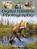 Digital Wildlife Photography, Chris Weston, 1861084803