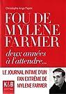 Fou de Mylène Farmer : Deux années à l'attendre... par Papini