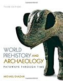 World Prehistory and Archaeology 3rd Edition