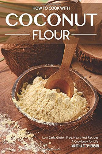 How Cook Coconut Flour Healthiest