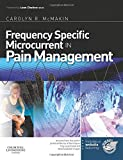 Frequency Specific Microcurrent in Pain Management, 1e