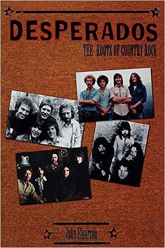 Desperados The Roots Of Country Rock Einarson John 9780815410652 Amazon Com Books