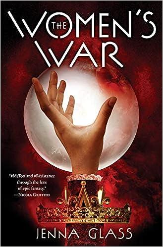 The Women's War: Jenna Glass: 9781984817204: Amazon com: Books