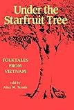 Under the Starfruit Tree: Folktales from Vietnam (A Kolowalu Book)
