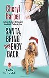Santa, Bring My Baby Back, Cheryl Harper, 0062276417