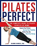 Pilates Perfect: The Complete Guide to Pilates Exercise at Home