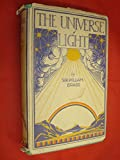 img - for The Universe of Light by Sir William Bragg book / textbook / text book
